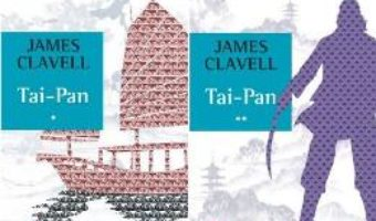 Cartea Tai-Pan. Vol.1+2 – James Clavell (download, pret, reducere)