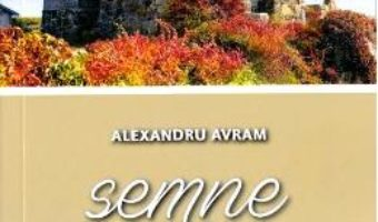 Cartea Semne din trecut – Alexandru Avram (download, pret, reducere)