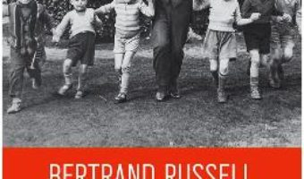 Cartea Despre educatie – Bertrand Russel (download, pret, reducere)