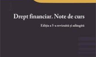 Cartea Drept financiar. Note de curs Ed.5 – Ioana Maria Costea (download, pret, reducere)