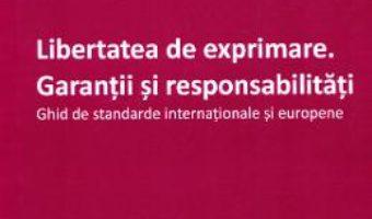 Cartea Libertatea de exprimare. Garantii si responsabilitati – Carmen Moldovan (download, pret, reducere)