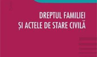 Cartea Dreptul familiei si actele de stare civila – Bujorel Florea, Vlad-Teodor Florea (download, pret, reducere)