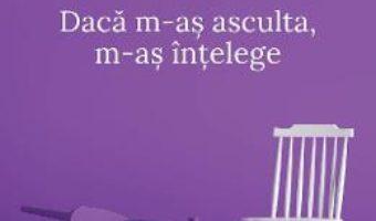 Cartea Daca m-as asculta, m-as intelege ed.4 – Jacques Salome, Sylvie Galland (download, pret, reducere)