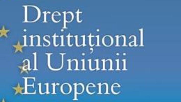 Cartea Drept institutional al Uniunii Europene – Gabriel-Liviu Ispas, Daniela Panc (download, pret, reducere)