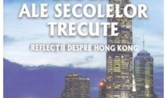 Cartea Ecouri ale secolelor trecute – Zhang Yawen (download, pret, reducere)