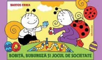 Cartea Bobita, Buburuza si jocul de societate – Bartos Erika (download, pret, reducere)