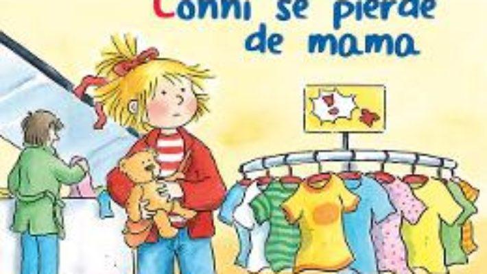 Cartea Conni se pierde de mama – Liane Schneider, Annette Steinhauer (download, pret, reducere)
