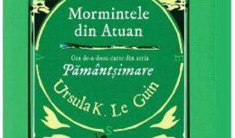 Cartea Mormintele din Atuan – Ursula K. Le Guin (download, pret, reducere)