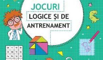 Cartea Jocuri logice si de antrenament 10 ani+ (download, pret, reducere)