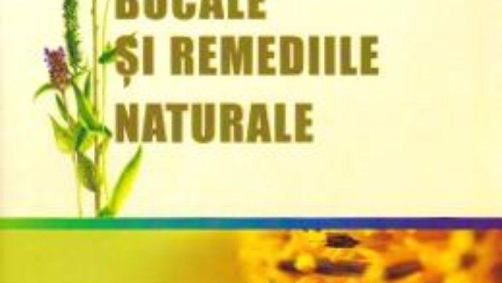 Cartea Afectiunile bucale si remediile naturale – Mihaela Temelie (download, pret, reducere)