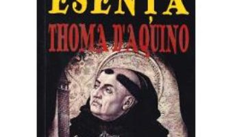 Cartea Despre fiinta si esenta – Thoma D'Aquino (download, pret, reducere)