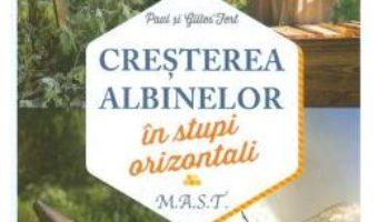 Cartea Cresterea albinelor in stupi orizontali – Paul Fert, Gilles Fert (download, pret, reducere)