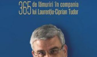 Cartea 365 de lamuriri in compania lui Laurentiu-Ciprian Tudor – Teodor Baconschi, Laurentiu-Ciprian Tudor (download, pret, reducere)