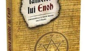 Cartea Cartea tainelor lui Enoh. Cunoscuta si ca Enoh Slavon sau 2 Enoh (download, pret, reducere)