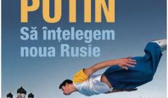 Cartea Generatia Putin. Sa intelegem noua Rusie – Benjamin Bidder (download, pret, reducere)