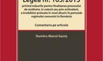 Cartea Legea nr.165 din 2013. Comentariu pe articole – Dumitru Marcel Gavris (download, pret, reducere)