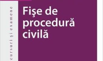 Cartea Fise de procedura civila – Gabriel Boroi, Mirela Stancu (download, pret, reducere)