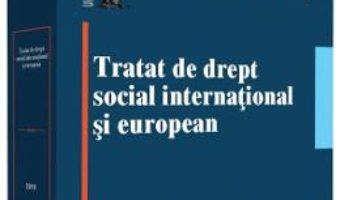Cartea Tratat de drept social international si european – Nicolae Voiculescu, Maria-Beatrice Berna (download, pret, reducere)
