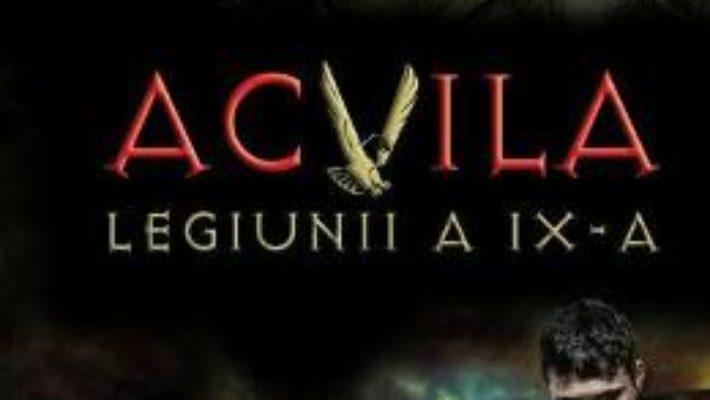 Cartea Acvila Legiunii a IX-a – Rosemary Sutcliff (download, pret, reducere)