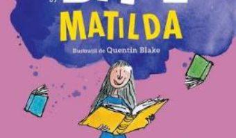 Cartea Matilda – Roald Dahl (download, pret, reducere)