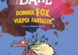 Cartea Domnul Fox, vulpoi fantastic – Roald Dahl (download, pret, reducere)