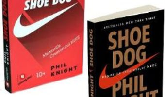 Cartea Pachet Shoe Dog + Shoe Dog pentru tinerii cititori – Phil Knight (download, pret, reducere)