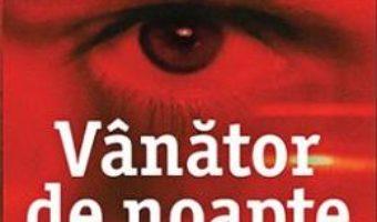 Cartea Vanator de noapte – Robert Bryndza (download, pret, reducere)