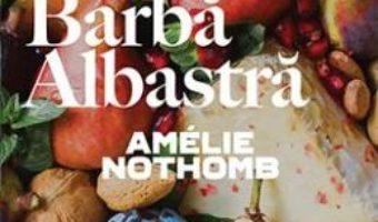 Cartea Barba albastra – Amelie Nothomb (download, pret, reducere)