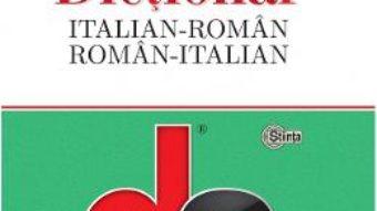 Cartea Dictionar italian-roman, roman-italian – Laszlo Alexandru (download, pret, reducere)