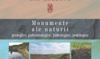 Cartea Ariile naturale protejate din Moldova vol.1: Monumente ale naturii – Anatolie David, Viorica Pascari, Igor Nicoara (download, pret, reducere)