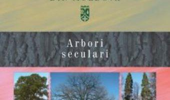 Cartea Ariile naturale protejate din Moldova vol.2: Arbori seculari – Gheorghe Postolache (download, pret, reducere)