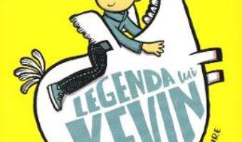 Cartea Legenda lui Kevin – Philip Reeve, Sarah McIntyre (download, pret, reducere)