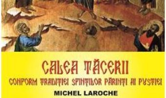 Cartea Calea tacerii – Michel Laroche (download, pret, reducere)