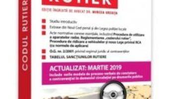 Cartea Codul rutier act. martie 2019 – Mircea Ursuta (download, pret, reducere)
