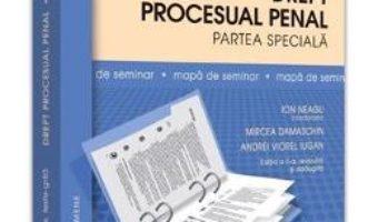 Cartea Drept procesual penal. Partea speciala. Mapa de seminar ed.2 – Ion Neagu, Mircea Damaschin (download, pret, reducere)