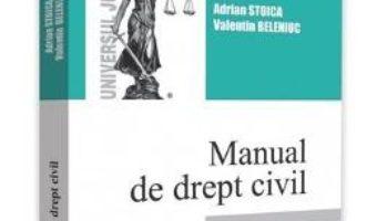Cartea Manual de drept civil. Teoria generala a obligatiilor. Note de curs. Teste-grila – Adrian Stoica (download, pret, reducere)