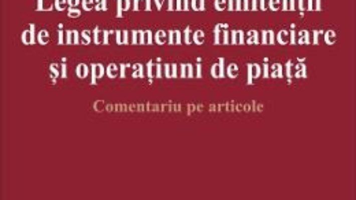 Cartea Legea privind emitentii de instrumente financiare si operatiuni de piata – Cristian Dutescu (download, pret, reducere)