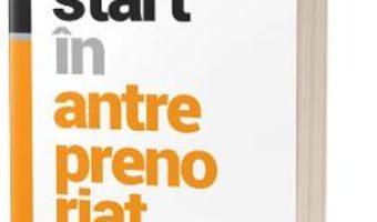 Cartea Start in antreprenoriat – Cristian Onetiu (download, pret, reducere)