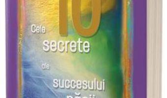 Cartea Cele 10 secrete ale succesului si pacii launtrice Ed.2 – Wayne W. Dyer (download, pret, reducere)
