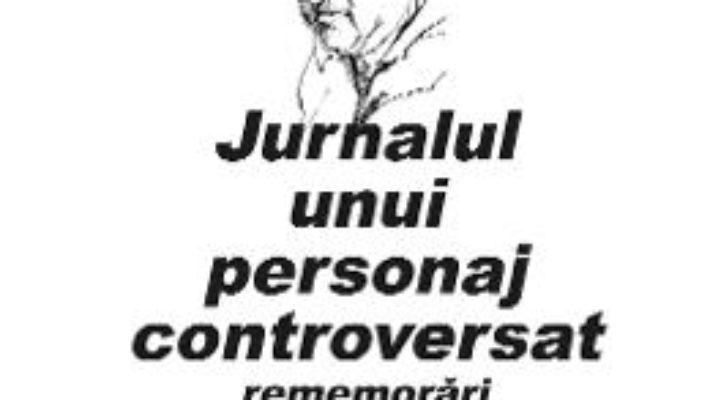 Cartea Jurnalul unui personaj controversat – Dinu Sararu (download, pret, reducere)