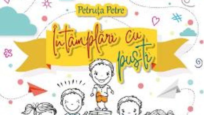 Cartea Intamplari cu pusti – Petruta Petre (download, pret, reducere)