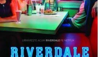 Cartea Riverdale. In urma cu o zi – Micol Ostow (download, pret, reducere)