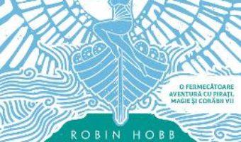 Cartea Corabia magiei. Seria Corabiile insufletite. Partea I – Robin Hobb (download, pret, reducere)