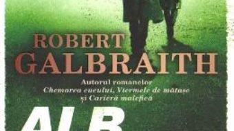 Cartea Alb letal – Robert Galbraith (download, pret, reducere)