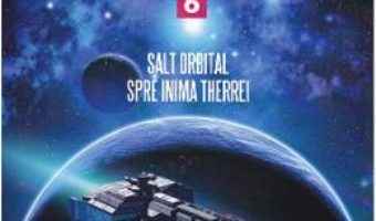 Cartea Galaxia sudica vol.6: Salt orbital spre inima Therrei – Aurel Carasel (download, pret, reducere)
