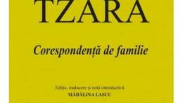 Cartea Corespondenta de familie – Tristan Tzara (download, pret, reducere)