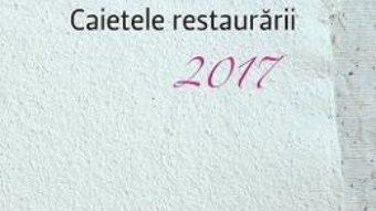 Cartea Caietele restaurarii 2017 (download, pret, reducere)