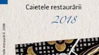 Cartea Caietele restaurarii 2018 (download, pret, reducere)