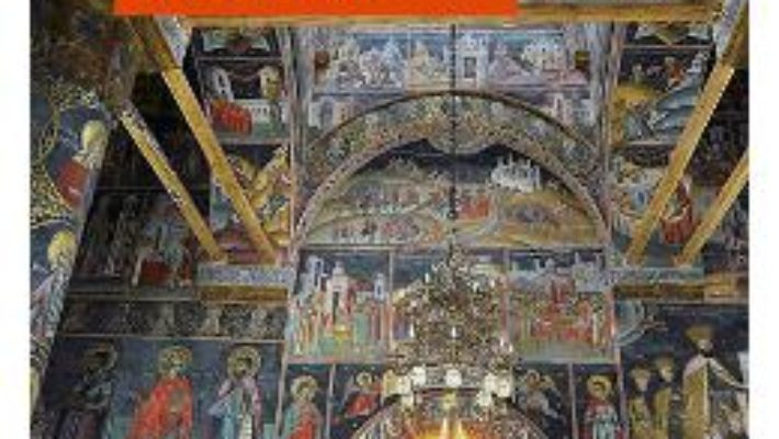 Cartea Monumente medievale din Oltenia – Corina Popa (download, pret, reducere)
