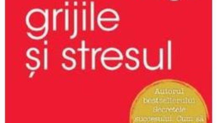 Cartea Cum sa invingi grijile si stresul – Dale Carnegie (download, pret, reducere)